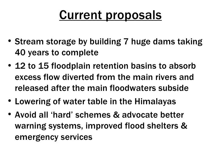 Current proposals• Stream storage by building 7 huge dams taking  40 years to complete• 12 to 15 floodplain retention basi...