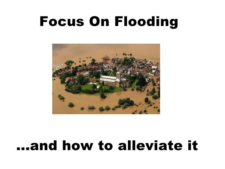 Focus On Flooding...and how to alleviate it