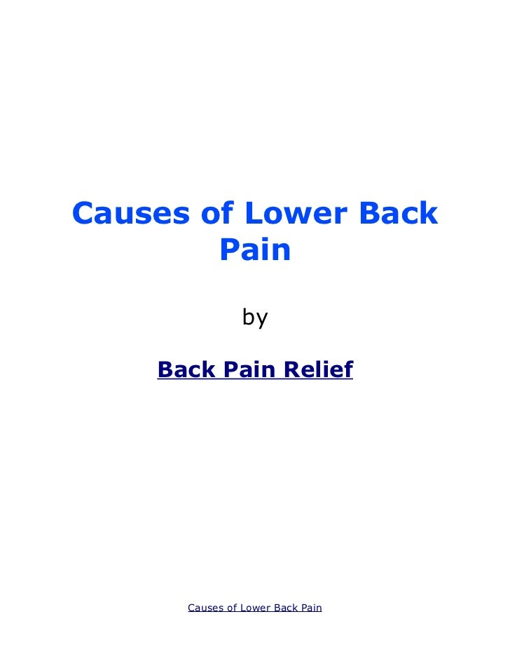 Causes of Lower Back        Pain                by    Back Pain Relief      Causes of Lower Back Pain