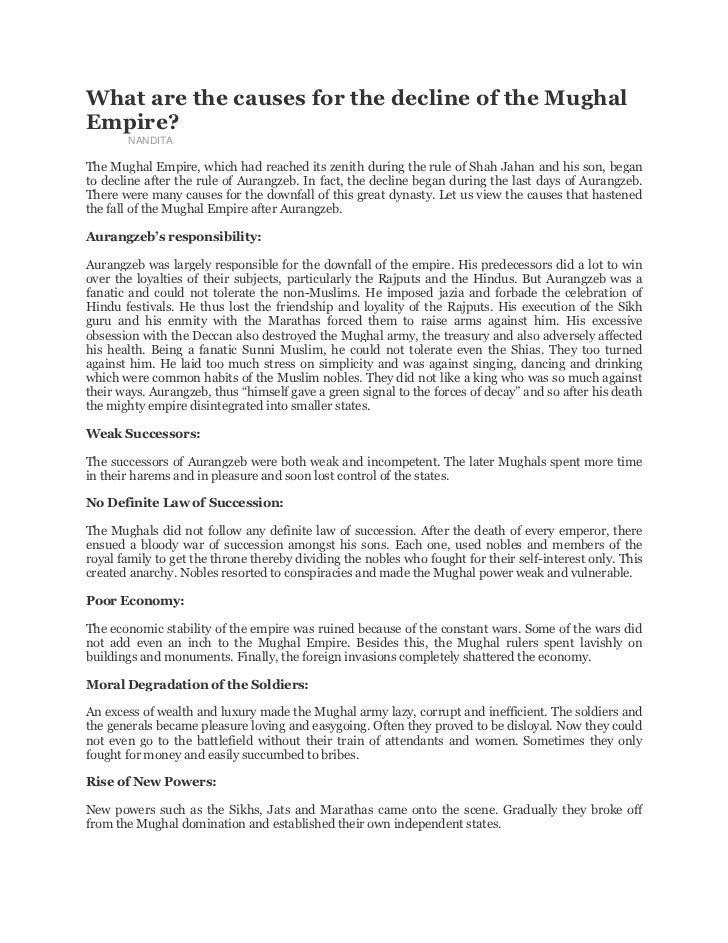 decline of mughal empire essay Mughal dynasty essay descended from both genghis khan and tamerlane, the mughal dynasty originated in central asia it became.