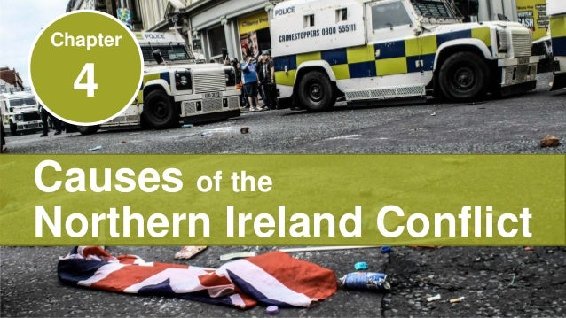 Causes impacts of northern ireland conflict