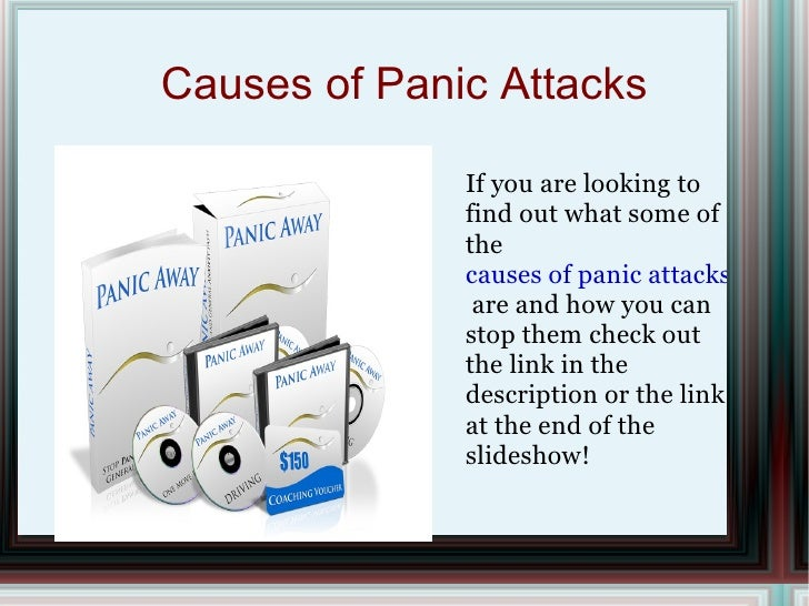 Causes of Panic Attacks              If you are looking to              find out what some of              the            ...
