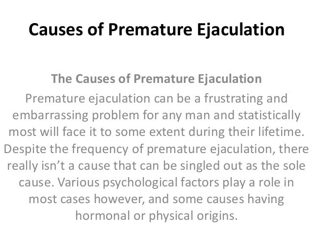 What is the reason for early ejaculation