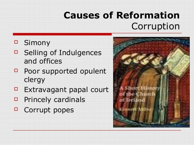 causes of the english reformation Neither of these answers reflects the more important historical roots of the  english reformation, a desire for independence from the roman papacy, which,  due.