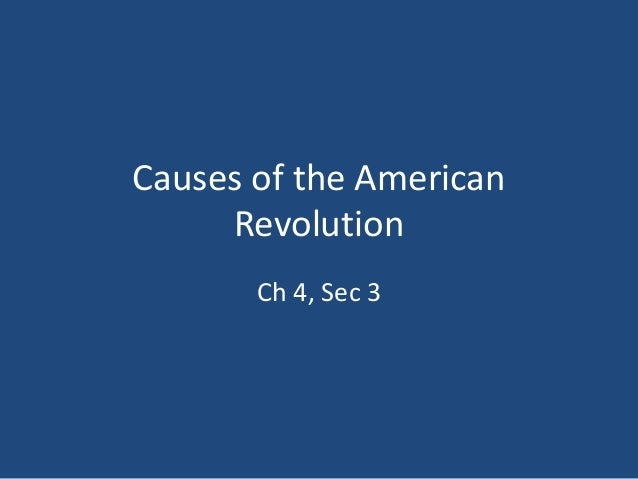 Causes of the American Revolution Ch 4, Sec 3