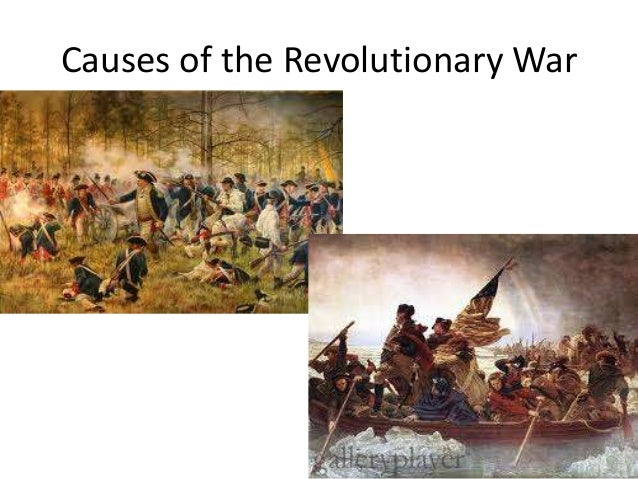 An analysis of the reasons for the revolutionry war