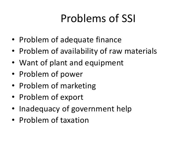 marketing problem of small scale industries Marketing problems of smes and its impact on the profit-margin as well as the sales volume of small and medium enterprises keywords: micro, small and medium enterprises, marketing problems, performance, profit small scale industry: industry with asset base of more than ₦15 million but in excess of ₦50 million.