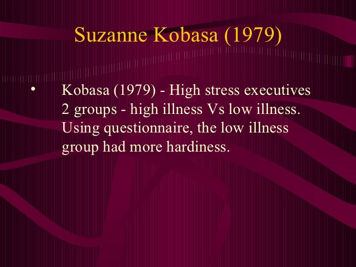 suzanne kobasa In 1979 kobasa introduced the concept of hardiness this personality characteristic, derived from existential psychology, expresses a general quality of an individual to regard stressful life events as amenable, and to consider changes as a normal and interesting part of life.