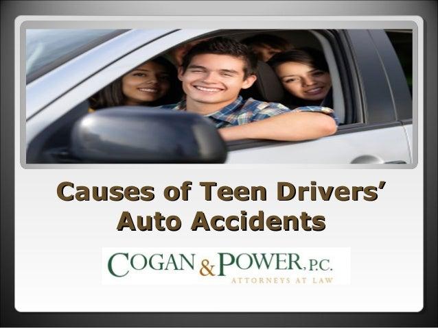 Causes of Teen Drivers'Causes of Teen Drivers' Auto AccidentsAuto Accidents
