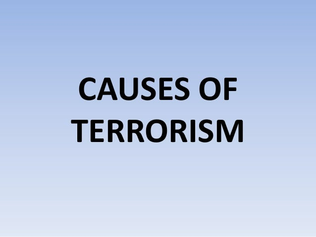 injustice as one of the causes of terrorism Terrorism research  on the local inhabitants in proportion to us personnel of over twenty to one killed, and an even greater disparity in the proportion of .
