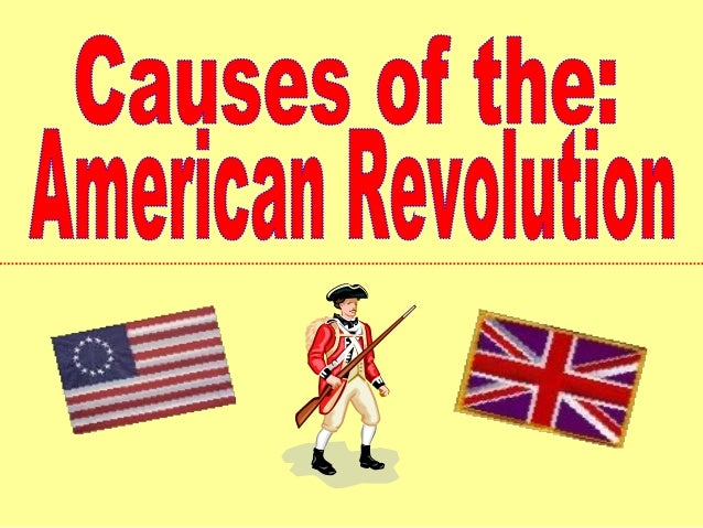 Causes of The American Revolution 2