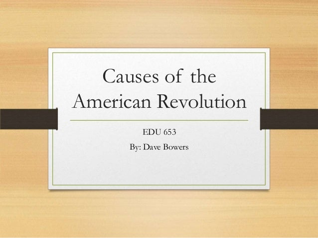 causes of american revolution Ever since the treaty of paris the efforts of british government to raise revenue and establish stringent control over colonies had been a cause of surging discontent among the colonists the colonists protested and a result was a conflict in which the british were forced out of that territory the.