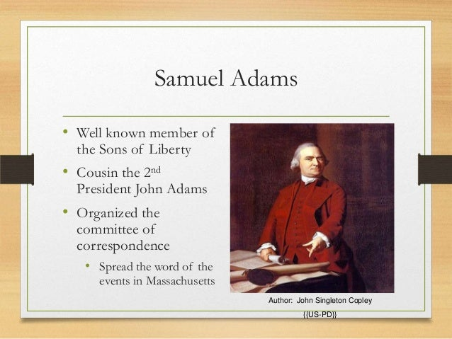 samuel adams the rights of the colonists Samuel adams quotation: among the natural rights of the colonists are these: first, a right to life secondly, to liberty thirdly, to property together with the right to support and defend them in the best manner they can.
