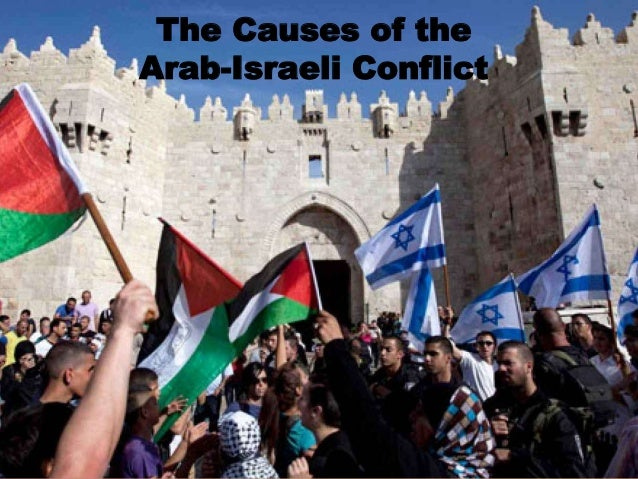 The Causes of the Arab-Israeli Conflict