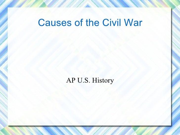 Causes of the Civil War AP U.S. History
