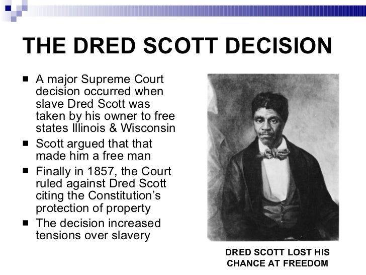 the dred scott decision opinion and Analyze how the two sides in the dred scott decision interpreted the same founding documents and came to such  i majority opinion (7-2), dred scott v sanford, 1857.