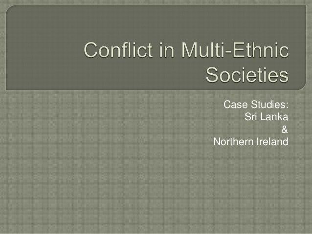 Case Studies: Sri Lanka & Northern Ireland