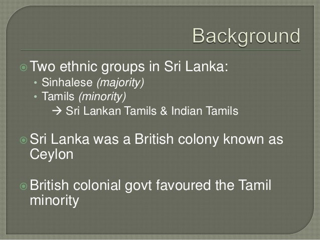 The conflict in Sri Lanka didn't just happen out of nowhere… 1. Citizenship Rights 2. 'Sinhala Only' Policy 3. University ...