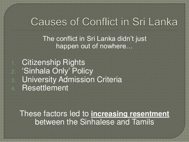 3. University Admission Criteria • Tamils had to score higher marks than Sinhalese to enter the same course • Fixed number...