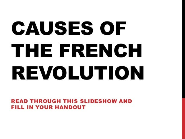causes of french revo The austrian alliance, including the marriage of louis xvi and marie antoinette is  commonly considered one of the central causes of the french revolution.