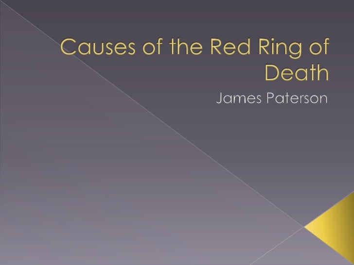 Causes of the Red Ring of Death<br />James Paterson<br />