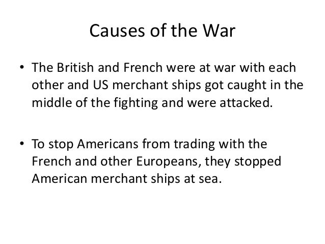 causes of the war of 1812 The war of 1812, sometimes called the forgotten conflict, was a confrontation with great britain that brought the united states to the verge of bankruptcy and disunion.