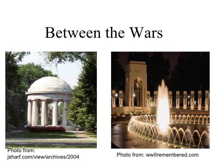 Between the Wars Photo from: wwIIremembered.com Photo from: jsharf.com/view/archives/2004