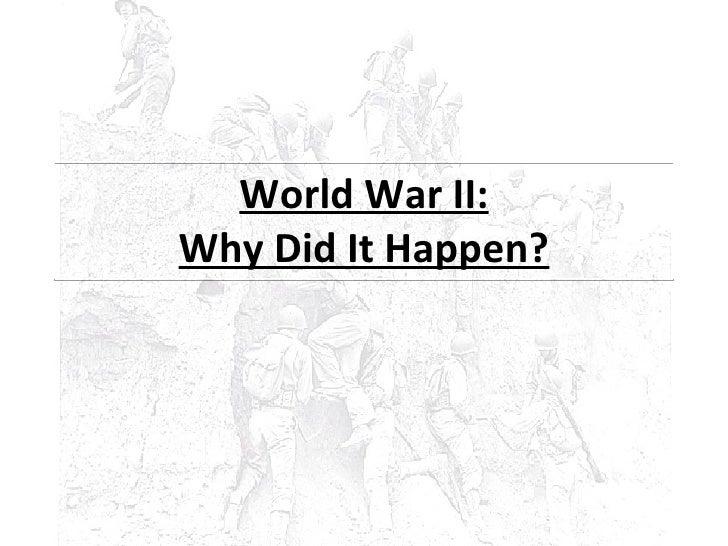 World War II: Why Did It Happen?