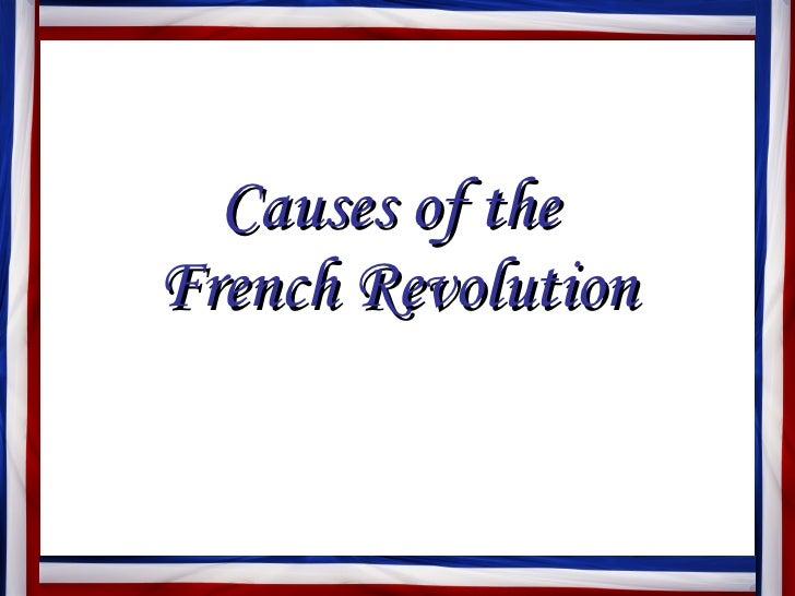 causes-of-the-french-revolution-1-728.jpg?cb=1274364891