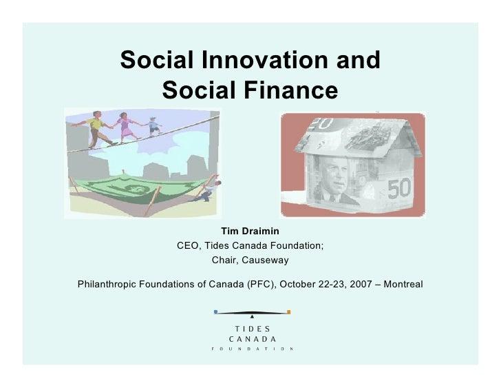 Social Innovation and            Social Finance                                 Tim Draimin                     CEO, Tides...