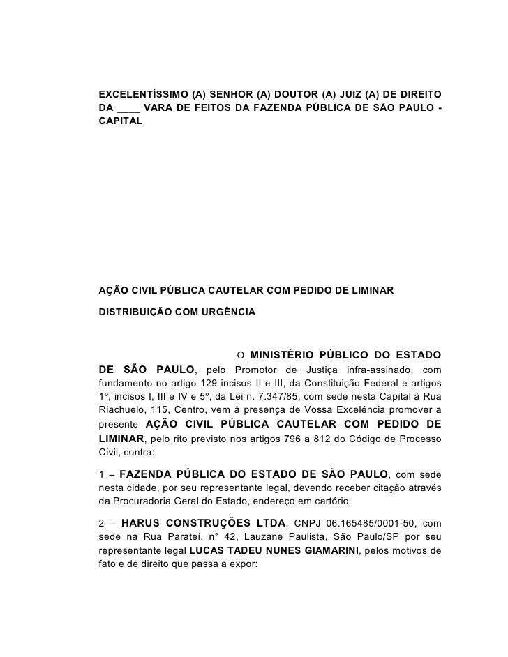 EXCELENTÍSSIMO (A) SENHOR (A) DOUTOR (A) JUIZ (A) DE DIREITODA ____ VARA DE FEITOS DA FAZENDA PÚBLICA DE SÃO PAULO -CAPITA...