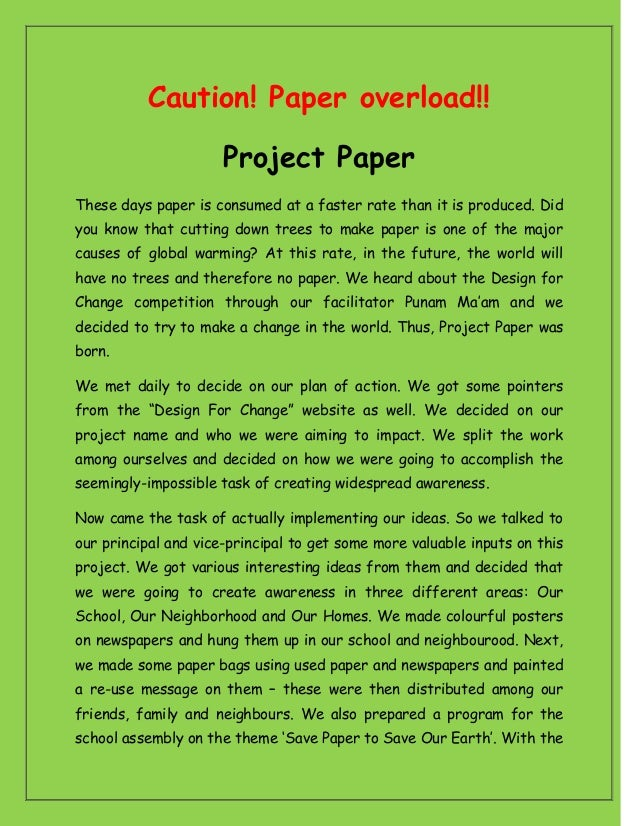 Caution! Paper overload!! Project Paper These days paper is consumed at a faster rate than it is produced. Did you know th...