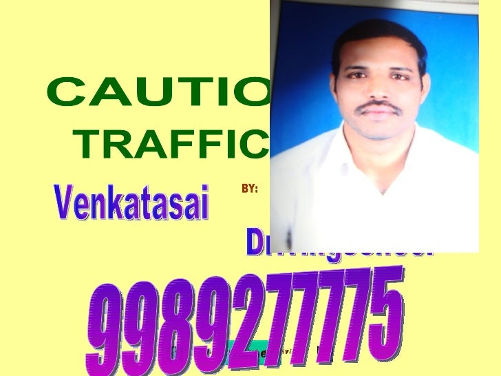TRAFFIC SIGNS CAUTIONARY BY: Venkatasai Drivingschool 9989277775