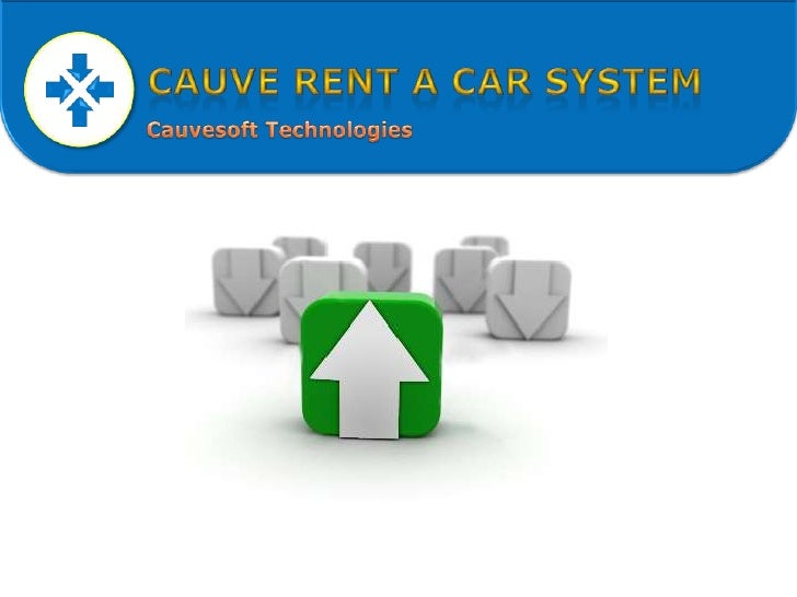 Cauve Rent A Car System<br />Cauvesoft Technologies<br />