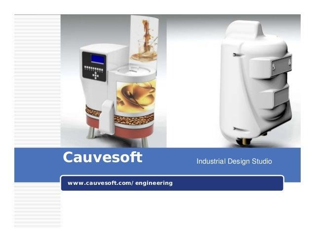 Industrial Design StudioCauvesoft www.cauvesoft.com/engineering