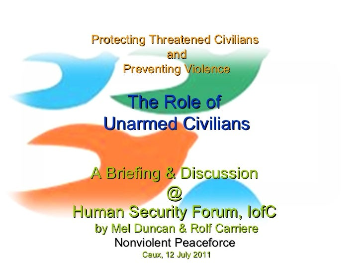 ProtectingThreatened Civilians and Preventing Violence The Role of  Unarmed Civilians A Briefing & Discussion  @  Human ...