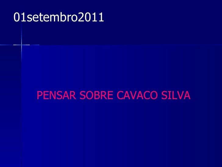 01setembro2011   PENSAR SOBRE CAVACO SILVA