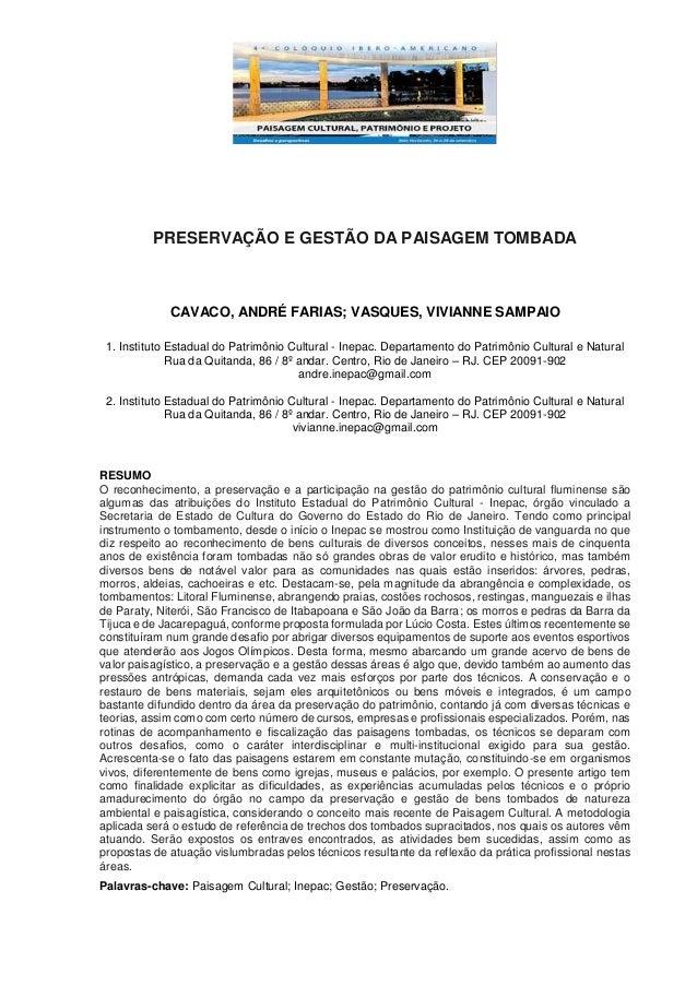 PRESERVAÇÃO E GESTÃO DA PAISAGEM TOMBADA CAVACO, ANDRÉ FARIAS; VASQUES, VIVIANNE SAMPAIO 1. Instituto Estadual do Patrimôn...