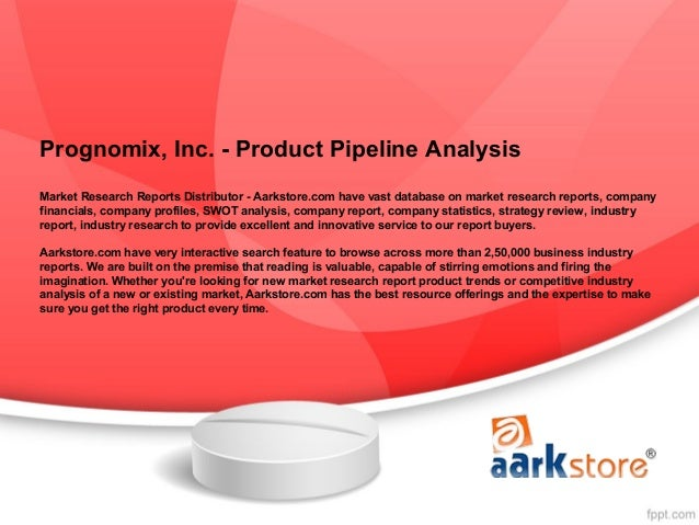 Prognomix, Inc. - Product Pipeline AnalysisMarket Research Reports Distributor - Aarkstore.com have vast database on marke...