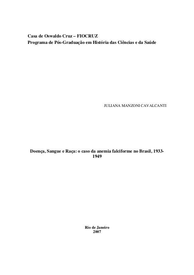Casa de Oswaldo Cruz – FIOCRUZ  Programa de Pós-Graduação em História das Ciências e da Saúde  JULIANA MANZONI CAVALCANTI ...