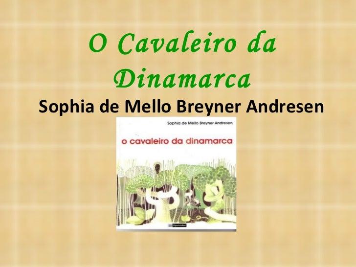 O Cavaleiro da Dinamarca Sophia de Mello Breyner Andresen