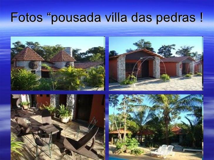 """Fotos """"pousada villa das pedras !"""
