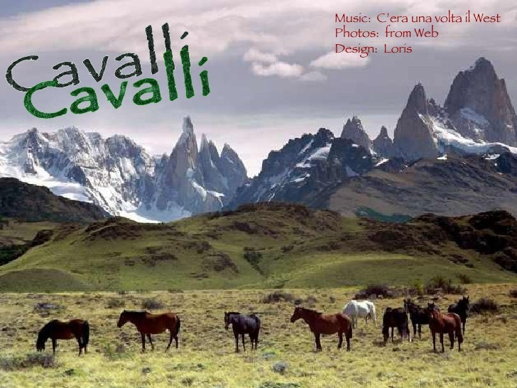 Cavalli Music:  C'era una volta il West Photos:  from Web Design:  Loris