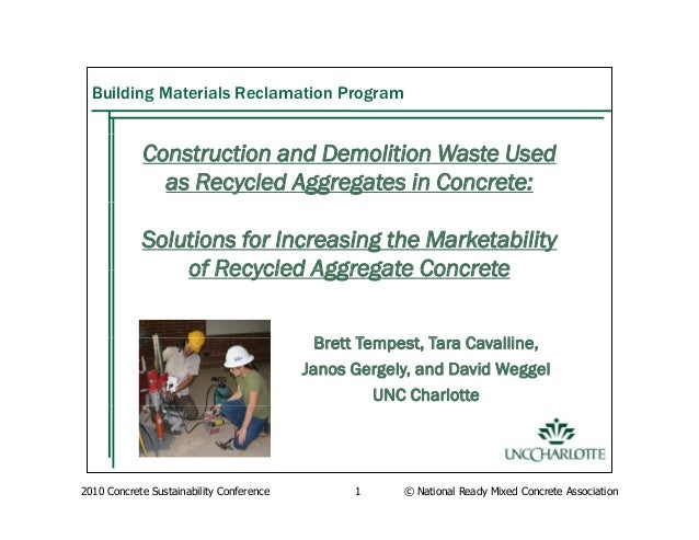 2010 Concrete Sustainability Conference 1 © National Ready Mixed Concrete Association Building Materials Reclamation Progr...