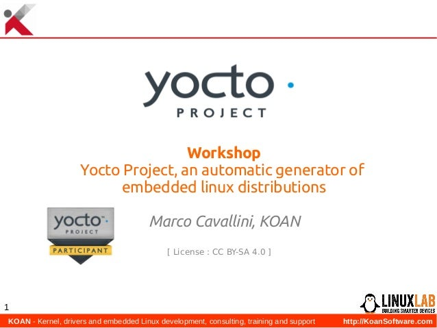 Marco Cavallini - Yocto Project, an automatic generator of embedded L…