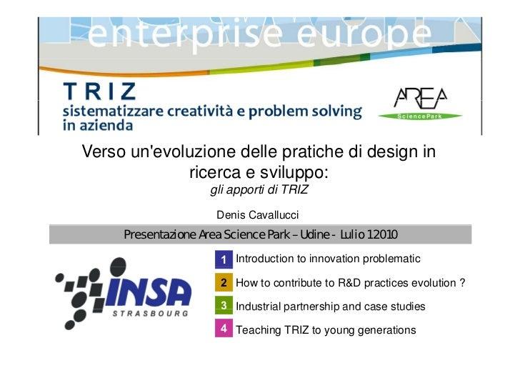 Verso un'evoluzione delle pratiche di design in              ricerca e sviluppo:                       gli apporti di TRIZ...