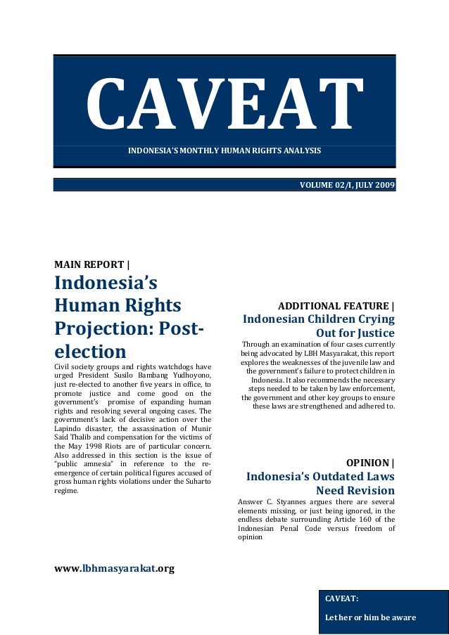 CAVEAT INDONESIA'S MONTHLY HUMAN RIGHTS ANALYSIS  VOLUME 02/I, JULY 2009  MAIN REPORT |  Indonesia's Human Rights Projecti...