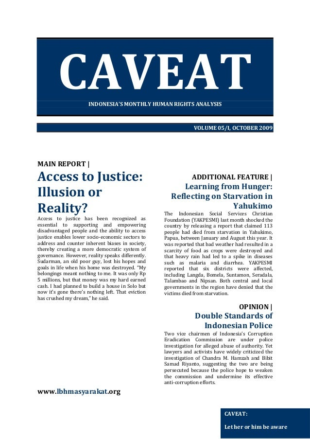 CAVEAT INDONESIA'S MONTHLY HUMAN RIGHTS ANALYSIS  VOLUME 05/I, OCTOBER 2009  MAIN REPORT    Access to Justice: Illusion or...