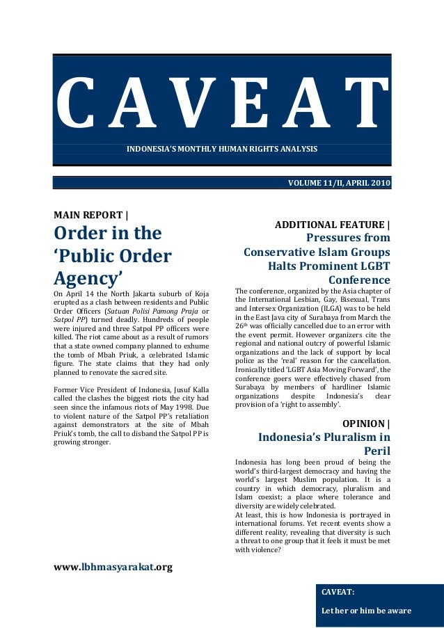 CAVEAT INDONESIA'S MONTHLY HUMAN RIGHTS ANALYSIS  VOLUME 11/II, APRIL 2010  MAIN REPORT |  Order in the 'Public Order Agen...