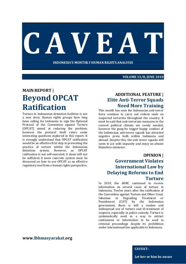 CAVEAT INDONESIA'S MONTHLY HUMAN RIGHTS ANALYSIS  VOLUME 13/II, JUNE 2010  MAIN REPORT |  Beyond OPCAT Ratification  Tortu...